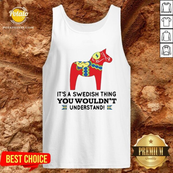 Good Unicorn Horse It's A Swedish Thing You Wouldn't Understand Tank Top - Design By Potatotees.com