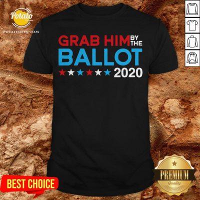 Grab Him By The Ballot Joe Biden And Kamala Harris 2020 Shirt - Design By Potatotees.com
