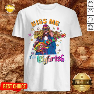 Great Hippie Kiss me Im Highrish Shirt - Design By Potatotees.com