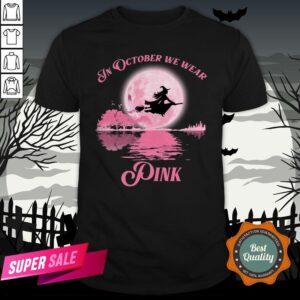 Halloween In October We Wear Pink Shirt
