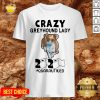 Happy Crazy Greyhound Lady 2020 Quarantined Shirt - Design By Potatotees.com