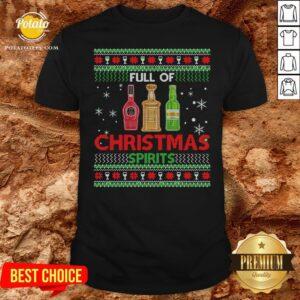 Happy Full Of Christmas Spirits Shirt - Design By Potatotees.com