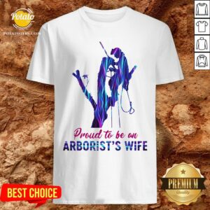Happy Proud To Be An Arborist's Wife Hologram Shirt - Design By Potatotees.com