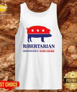Happy Ribertarian Less Politics More Smoke Tank Top - Design By Potatotees.com