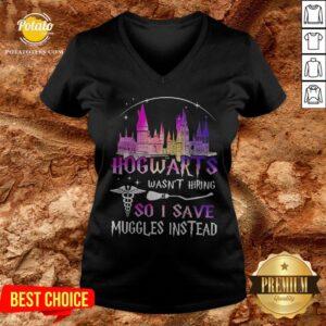 Hogwarts Wasn't Hiring So I Save Muggles Instead V-neck - Design By Potatotees.com