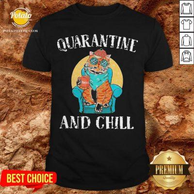 Hot Cat Quarantine And Chill 2020 Shirt - Design By Potatotees.com