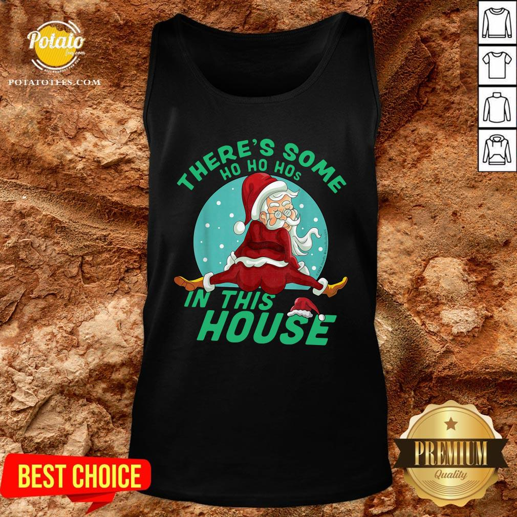 Hot There's Some Ho Ho Hos In This House Christmas Tank Top- Design By Potatotees.com