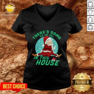 Hot There's Some Ho Ho Hos In This House Christmas V-neck - Design By Potatotees.com