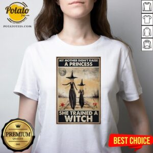 Hot Witch My Mother Didn't Raise A Princess She Trained A Witch Poster V-neck - Design By Potatotees.com
