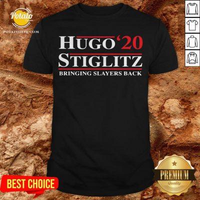 Hugo Stiglitz 2020 Bringing Slayers Back Shirt - Design By Potatotees.com