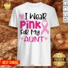 I Wear Pink For My Aunt Shirt - Design By Potatotees.com