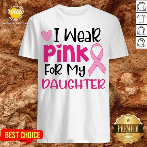 I Wear Pink For My Daughter Shirt - Design By Potatotees.com