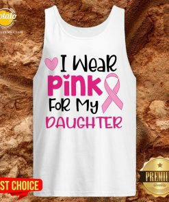 I Wear Pink For My Daughter Tank Top - Design By Potatotees.com