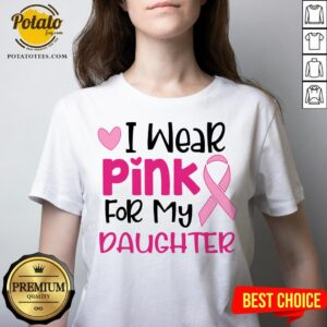 I Wear Pink For My Daughter V-neck - Design By Potatotees.com