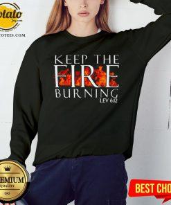 Keep The Fire Burning Lev 612 Sweatshirt - Design By Potatotees.com