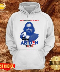 Lebowski Bowling Shut The Fuck Up Donny The Dude Biden 2020 Hoodie - Design By Potatotees.com