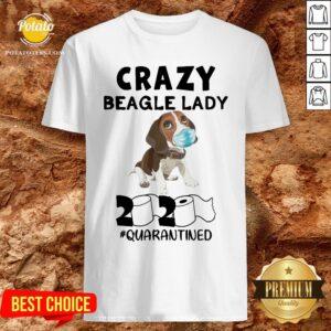 Love Crazy Beagle Lady 2020 Quarantined Shirt - Design By Potatotees.com