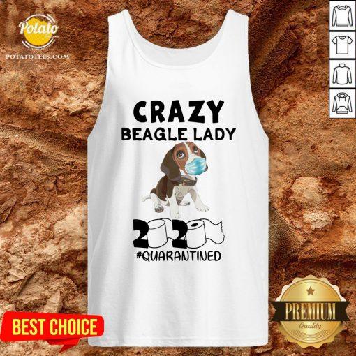 Love Crazy Beagle Lady 2020 Quarantined Tank Top - Design By Potatotees.com