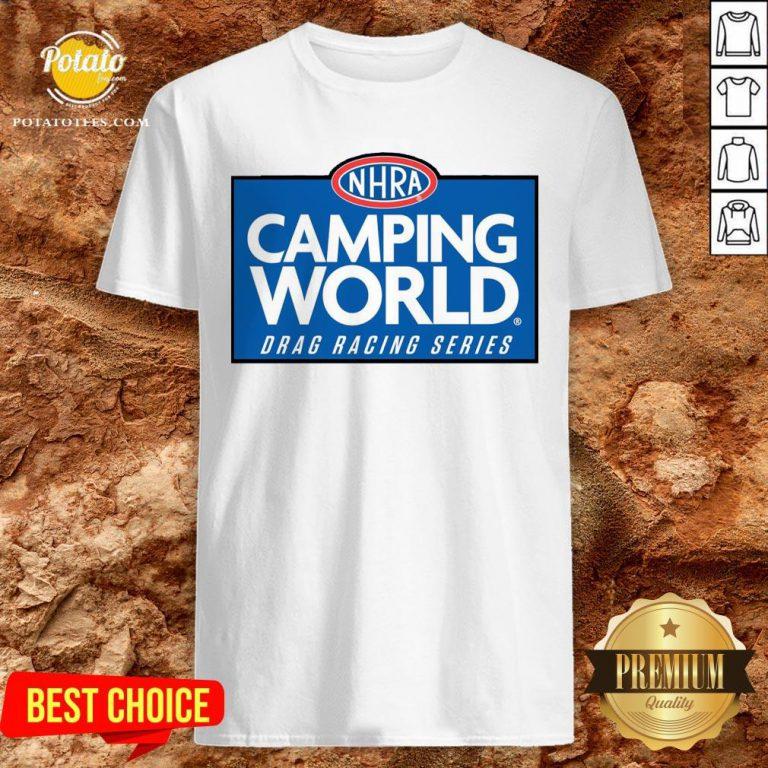 Love NHRA Camping World Drag Racing Series Shirt - Design By Potatotees.com