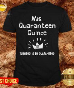 Mis Quince 15 Quaranteen Birthday Teenager Quinceanera Shirt - Design By Potatotees.com