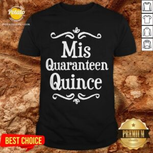 Mis Quince 15 Quaranteen Birthday Teenager Shirt - Design By Potatotees.com