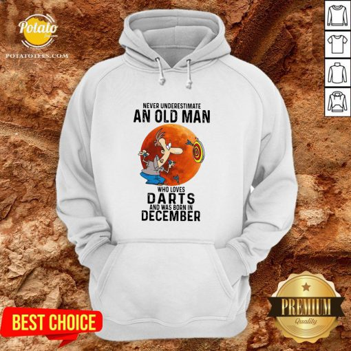 Never Underestimate An Old Man Who Loves Darts And Was Born In December Moon Hoodie