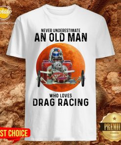Never Underestimate An Old Man Who Loves Drag Racing Moon Shirt