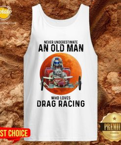 Never Underestimate An Old Man Who Loves Drag Racing Moon Tank Top