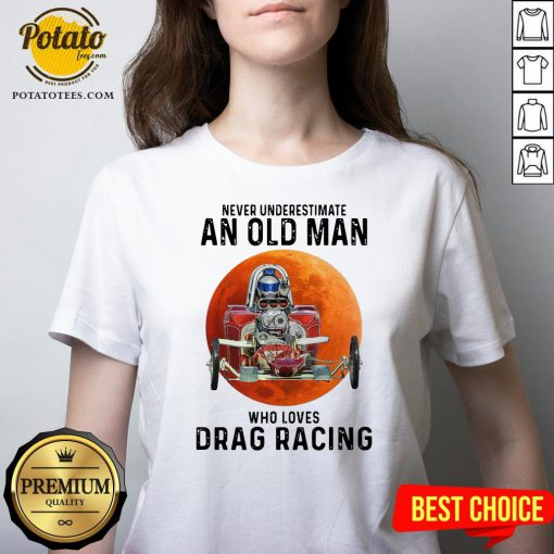 Never Underestimate An Old Man Who Loves Drag Racing Moon V-neck