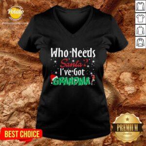 Nice Who Needs Santa I've Got Grandma V-neck - Design By Potatotees.com
