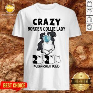 Official Crazy Border Collie Lady 2020 Quarantined Shirt - Design By Potatotees.com