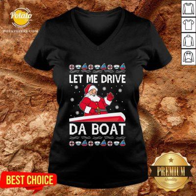 Original Santa Claus Let Me Drive Da Boat 2020 V-neck - Design By Potatotees.com