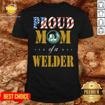 Perfect Proud Mom Of A Welder American Flag Shirt - Design By Potatotees.com