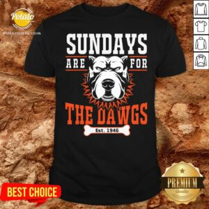 Pretty Sundays Are For The Dawgs Cleveland Shirt - Design By Potatotees.com