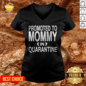 Promoted To Mommy In Quarantine Pregnancy Announcemet V-neck - Design By Potatotees.com
