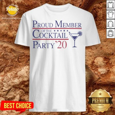 Proud Member Of The Cocktail Party 2020 Shirt - Design By Potatotees.com