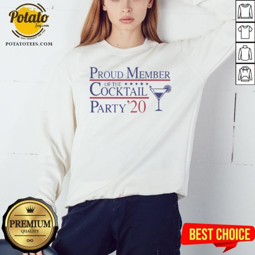 Proud Member Of The Cocktail Party 2020 Sweatshirt - Design By Potatotees.com