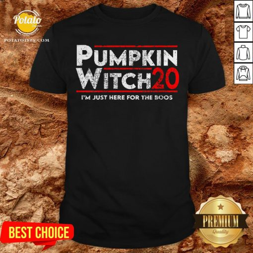 Pumpkin Witch Halloween Election 2020 I'm Just Here For The Boos Shirt - Design By Potatotees.com
