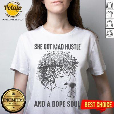 She Got Mad Hustle And A Dope Soul V-neck - Design By Potatotees.com