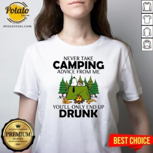 Snoopy Never Take Camping Advice From Me You'll Only End Up Drunk V-neckSnoopy Never Take Camping Advice From Me You'll Only End Up Drunk V-neck