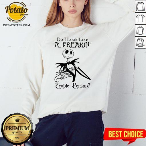 Top Jack Skellington Do I Look Like A Freaking People Person Sweatshirt - Design By Potatotees.com