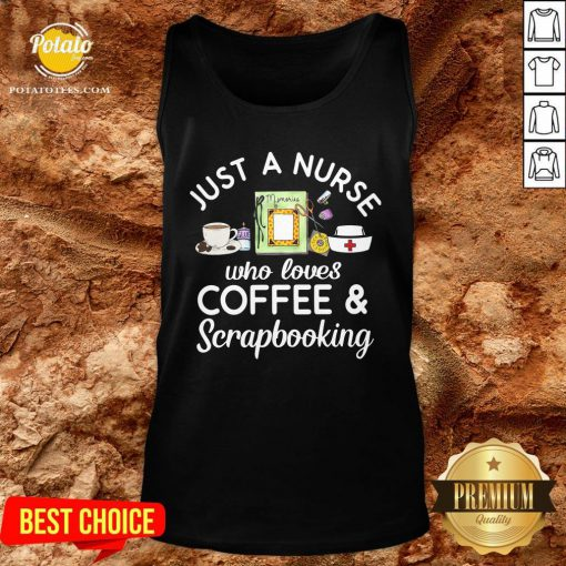 Top Just A Nurse Who Loves Coffee Scrapbooking Tank Top - Design By Potatotees.com