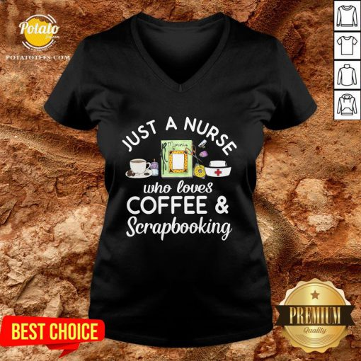 Top Just A Nurse Who Loves Coffee Scrapbooking V-neck - Design By Potatotees.com