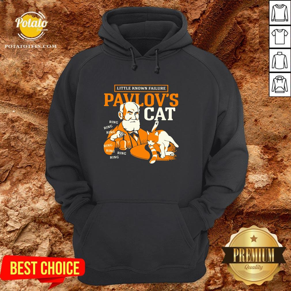 Top Little Known Failure Pavlov's Cat Ring Ring Ring Ring Hoodie - Design By Potatotees.com