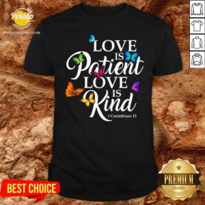 Top Womens Love Is Patient Love Is Kind 1 Corinthians 13 Butterfly Art Shirt - Design By Potatotees.com