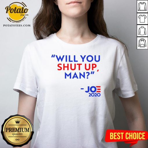 Will You Shut Up Man Joe Biden 2020 V-neck