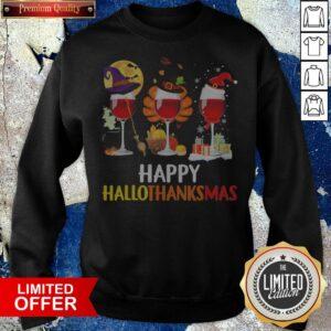 Wine Halloween Thanksgiving Christmas Happy Hallothanksmas Sweatshirt - Design By Potatotees.com