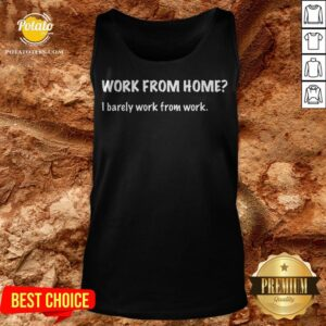 Work From Home I Barely Work From Work Tank Top - Design By Potatotees.com