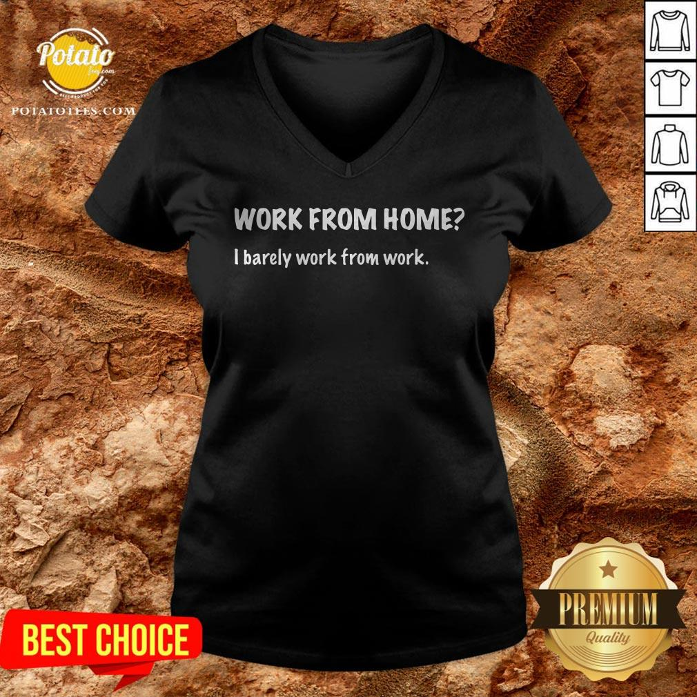Work From Home I Barely Work From Work V-neck - Design By Potatotees.com