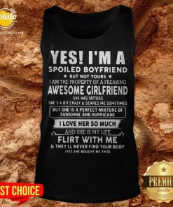 Yes I'm A Spoiled Boyfriend But Not Yours I Love Her So Much Tank Top - Design By Potatotees.com